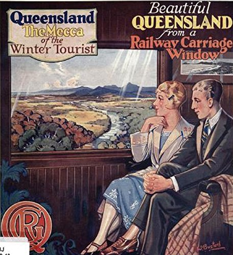 Train Winter Ride - Beautiful Queensland From A Railway Carriage Window: Queensland - The Mecca Of The Winter Tourist