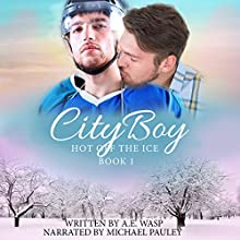 City Boy: Hot Off the Ice, Book 1 Audiobook by A. E. Wasp Narrated by Michael Pauley
