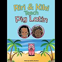 Riri & Kiki Teach Pig Latin (English Edition)