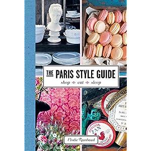 The Paris Style Guide: Shop, Eat, Sleep