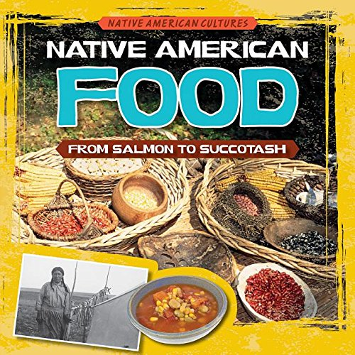 Download Native American Food: From Salmon to Succotash (Native American Cultures) pdf