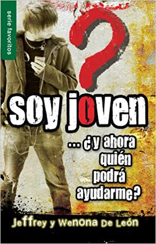 Soy joven.ahora quien podra ayudarme? (Spanish Edition): Jeffrey De Leon, Wenona De Leon: 9780789917706: Amazon.com: Books