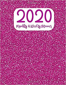 2020 Monthly and Weekly Planner: Pink Glitter Yearly Planner ...