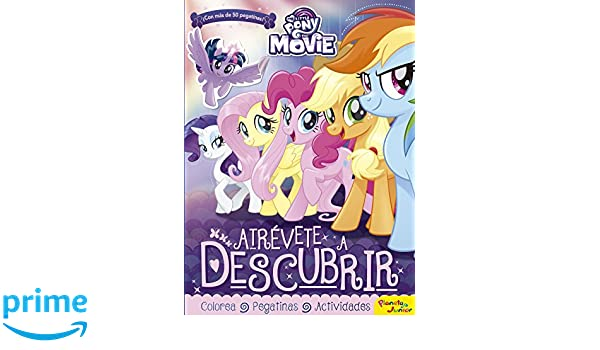 My Little Pony. The Movie. Atrévete a descubrir: Actividades con ...