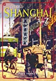 The Old Shanghai A-Z, French, Paul, 9888028898