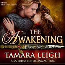 The Awakening: A Medieval Romance: Age Of Faith, Book 7 Audiobook by Tamara Leigh Narrated by Mary Sarah Agliotta