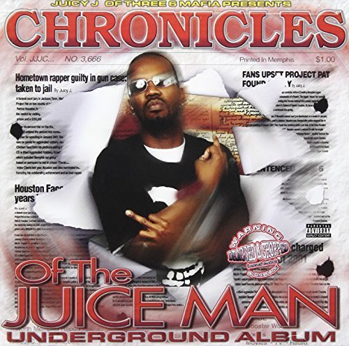 chronicles-of-the-juice-man-dragged-chopped-by-juicy-j-2004-05-03