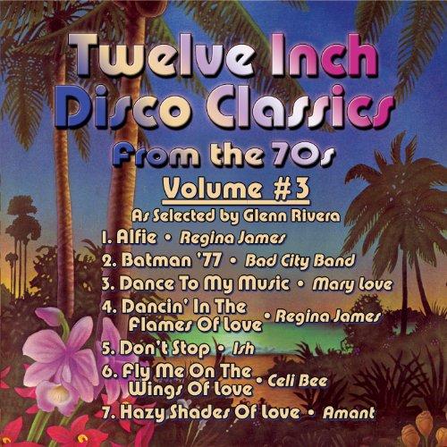Twelve Inch Disco Classics from the '70s Volume 3