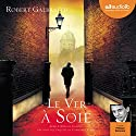 Le ver à soie (Cormoran Strike 2) Audiobook by Robert Galbraith Narrated by Philippe Résimont