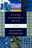 Every Possible Blue, Matthew Thorburn, 1936370727