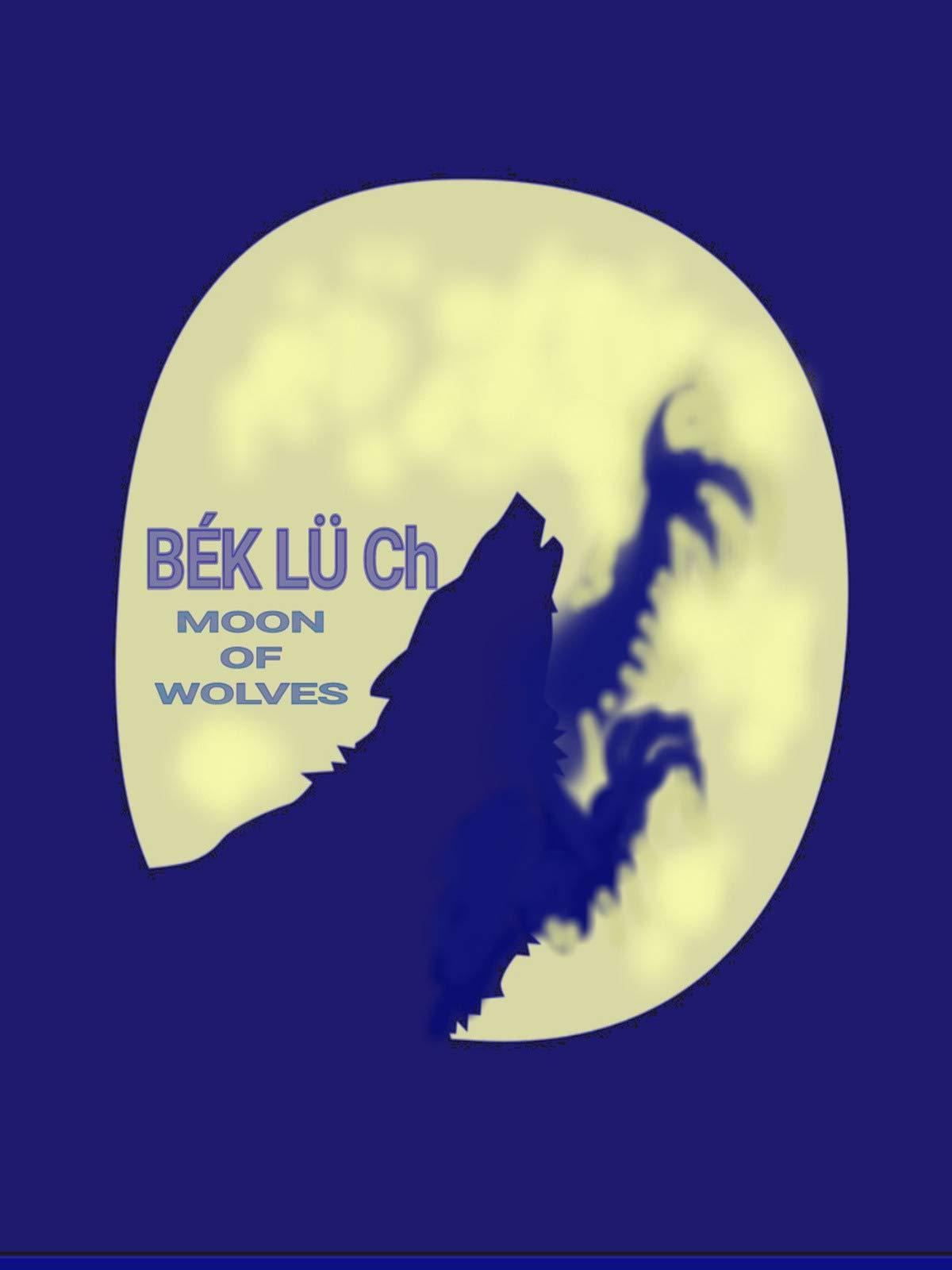 Bek lu ch  (Moon of Wolves) on Amazon Prime Video UK