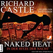 Naked Heat: In der Hitze der Nacht (Nikki Heat 2) | Richard Castle