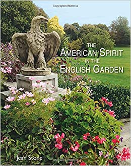 The American Spirit In The English Garden Jean Stone