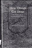 How Things Get Done, Dena C. Bank, 0872493784