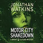 Motor City Shakedown: A Bright and Fletcher Novel | Jonathan Watkins