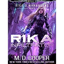 Rika Infiltrator: A Tale of Mercenaries, Cyborgs, and Mechanized Infantry (Aeon 14: Rika's Marauders)