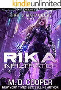 Rika Infiltrator: A Tale of Mercenaries, Cyborgs, and Mechanized Infantry (Aeon 14: Rika's Marauders Book 4)