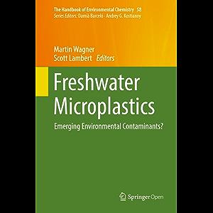 Freshwater Microplastics: Emerging Environmental Contaminants? (The Handbook of Environmental Chemistry 58)