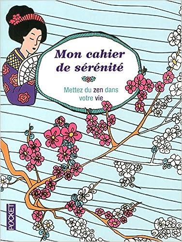 Livres gratuits Mon cahier de sérénité - Mettez du zen dans votre vie epub pdf