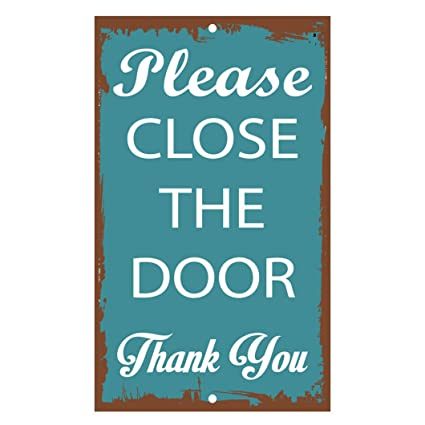Close The Door >> Fastasticdeals Please Close The Door Thank You Novelty Funny Metal Sign 8 In X 12 In