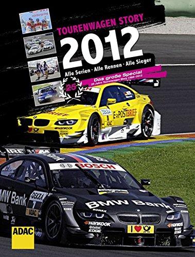 Tourenwagen Story 2012: Alle Serien. Alle Rennen. Alle Sieger