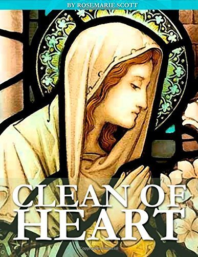By Rosemarie Scott - Clean of Heart: Overcoming Habitual Sins Against Purity (3rd Edition) (2015-02-26) [Paperback] ebook