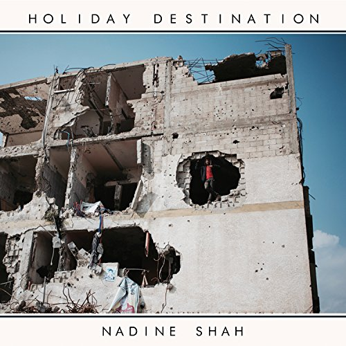 Nadine Shah - Holiday Destination - (OLIVE1033CD) - CD - FLAC - 2017 - HOUND Download