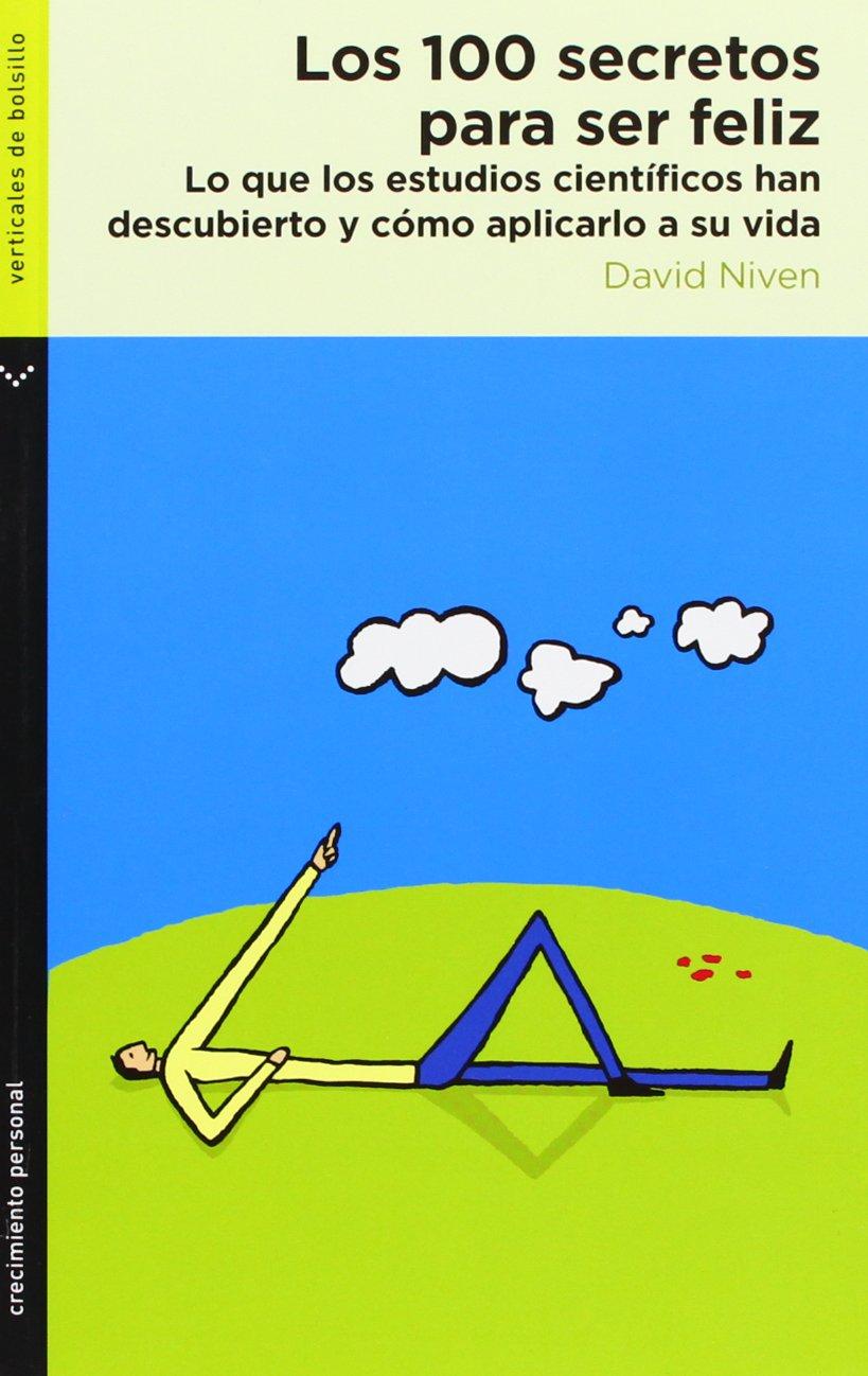 Los 100 secretos para ser feliz Crecimiento personal: Amazon.es: David  Niven: Libros
