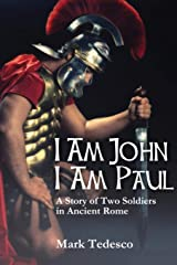 I am John I am Paul: A Story of Two Soldiers in Ancient Rome Paperback
