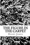 The Figure in the Carpet, Henry James, 148121943X