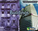 Buildings (Then and Now)