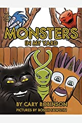 MONSTERS IN MY YARD Hardcover