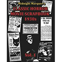 Midnight Marquee's Classic Horror Movie Scrapbook, 1930s, Vol.1 (Volume 1)