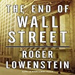 The End of Wall Street | Roger Lowenstein