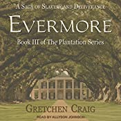 Evermore: Plantation Series, Book 3 | Gretchen Craig