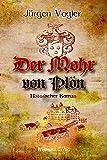 Der Mohr von Plön: Historischer Roman