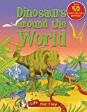 Dinosaurs Around the World Lift the Flap, Susie Brooks, 0753467429