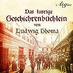 Das lustige Geschichtenbüchlein | Ludwig Thoma