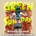 Green Sunday Audiobook by Ryk Brink Narrated by John McLoughlin