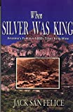 img - for When Silver Was King: Arizona's Silver King Mining Days, Historical Highlights and Human Interest Portraits book / textbook / text book