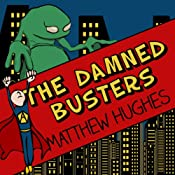 The Damned Busters: To Hell and Back, Book 1 | Matthew Hughes