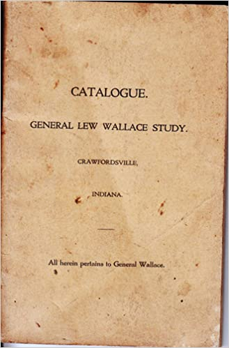 Catalogue General Lew Wallace Study Crawfordsville Indiana