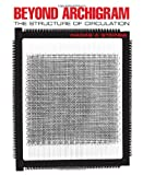 Beyond Archigram : The Structure of Circulation, Steiner, Hadas A., 0415394775