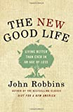 The New Good Life, John Robbins, 0345519841