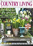 COUNTRY LIVING MAGAZINE, APRIL, 2018 BRITISH EDITION FRESH IDEAS FOR SPRING