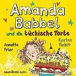 Amanda Babbel und die tückische Torte | Kjartan Poskitt