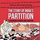 The Story of India's Partition: The Making of India and Pakistan