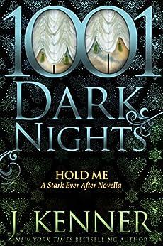 Hold Me: A Stark Ever After Novella by [Kenner, J.]