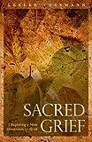 Sacred Grief, Leslee Tessmann, 1932690530