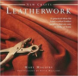 Book New Crafts: Leatherwork: 25 Practical Ideas for Hand-crafted Leather Projects That are Easy to Make at Home